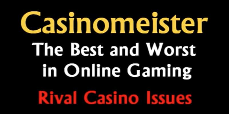 Rival Casino Issues