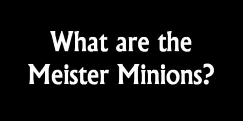 Meister Minions